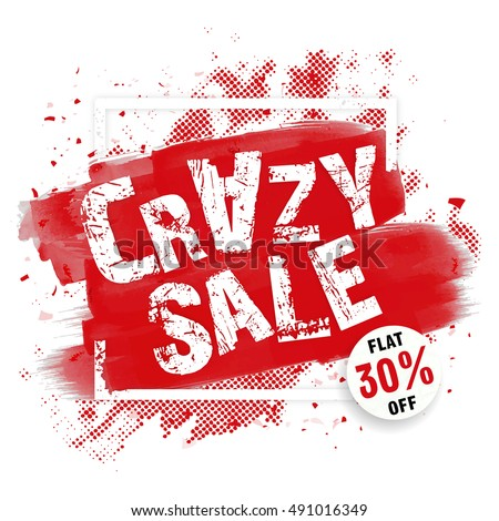 Crazy Sale with Flat 30% Discount Offer, Creative Poster, Banner, Flyer or Pamphlet, Vector illustration with abstract paint stroke.