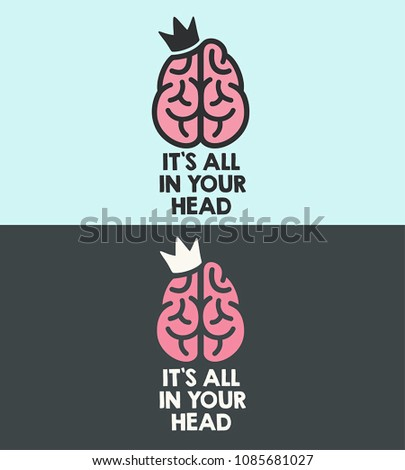 Creative Art Icons pink brain with crown. Text: It's all in your head.