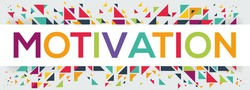 creative colorful (motivation) text design, written in English language, vector illustration.