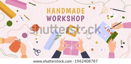 Creative craft workshop. Desk top view with hands work on handmade hobby, knitting, diy gifts and painting. Art crafts class vector banner. Wrapping presents, creative classes and lessons