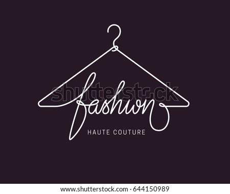 Creative fashion logo design. Vector sign with lettering and hanger symbol. Logotype calligraphy - Shutterstock ID 644150989