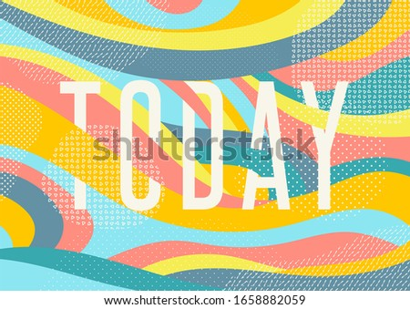Creative geometric colorful background with patterns. Collage. Design for prints, posters, cards, etc. Vector. Today