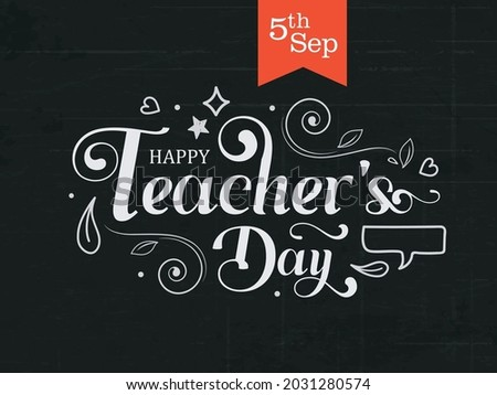 Creative Hand Lettering Text for Happy Teacher's Day Celebration on Decorative Doodle Floral Background.