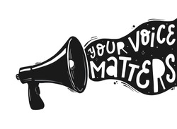 Creative hand lettering typography quote 'Your voice matters' going out of loud speaker on white background. Poster, print, card, banner design. EPS 10