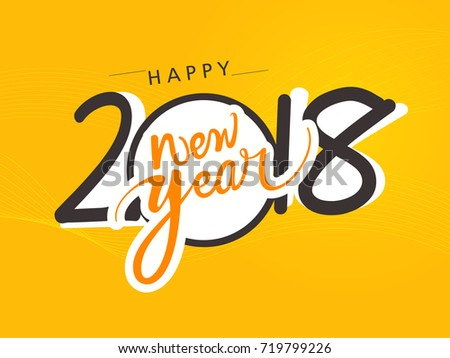 creative happy new year 2018 hand lettering text on shiny yellow background with numbers