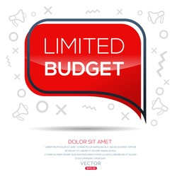 Creative (limited budget) text written in speech bubble ,Vector illustration.