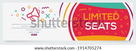 Creative (limited seats) text written in speech bubble ,Vector illustration.  Foto stock ©