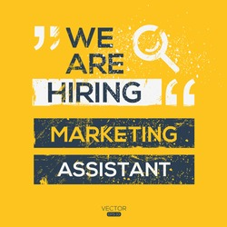 creative text Design (we are hiring Marketing Assistant),written in English language, vector illustration.