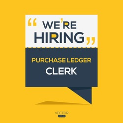 creative text Design (we are hiring Purchase Ledger Clerk),written in English language, vector illustration.