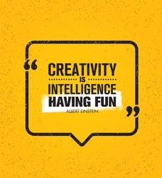 Creativity Is Intelligence Having Fun. Inspiring Creative Motivation Quote. Vector Typography Speech Bubble Banner Design Concept