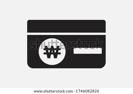 Credit card with a currency sign. Korea Won currency sign. Fast payment. Banking card vector icon