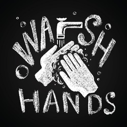 Cretaceous lettering poster: wash hands. Silhouette of palms with foam under the tap.COVID-2019 pandemic protection. Illustration drawn in chalk on a blackboard.