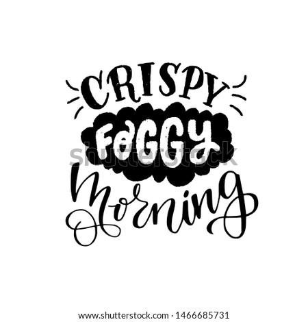 crispy foggy morning lettering