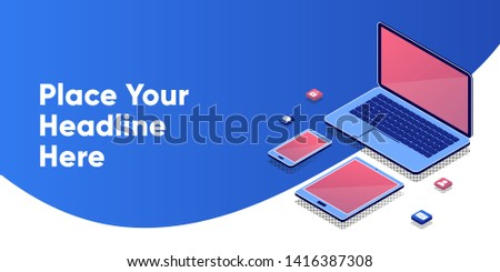 Cross platform banner. Empty screen laptop, tablet and phone. Isometric concept. Devices set. Flyer template. digital marketing and app development. 3d abstract platforms and devices.