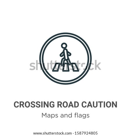 Crossing road caution outline vector icon. Thin line black crossing road caution icon, flat vector simple element illustration from editable maps and flags concept isolated on white background