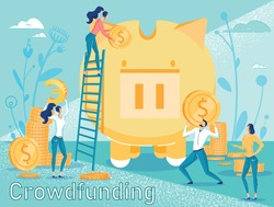 Crowdfunding and New Ideas Investment Motivation Poster. Business People Putting Money into Piggy Bank. Donation. Human Collaboration and Partnership. Team Startup Support. Vector Illustration