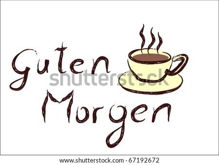 "Cup of coffey with German words ""Guten Morgen"" (good morning) - vector."