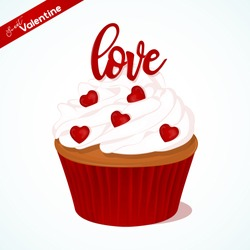 Cupcake with vanilla cream and red sugar lettering for Valentines day. Greeting card, background, poster or template for Sweet Valentine. Vector illustration. Holiday Collection.