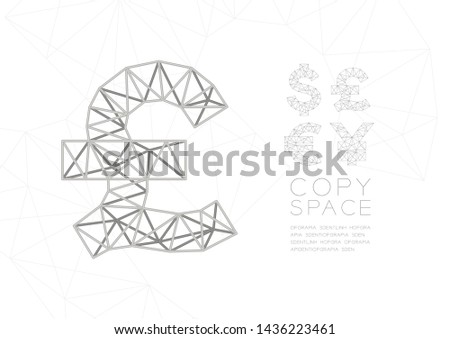 Currency GBP (Pound Sterling) symbol wireframe Polygon silver frame structure, Business finance concept design illustration isolated on white background with copy space, vector eps 10