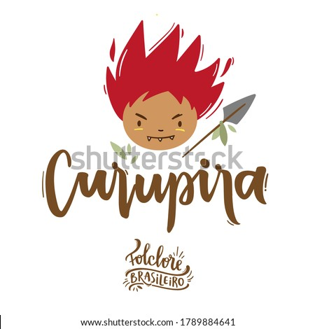 Curupira. Fantastic Creature of  Brazilian Folklore. Brazilian Portuguese Hand Lettering Calligraphy. Vector. Brazilian legends and tales.