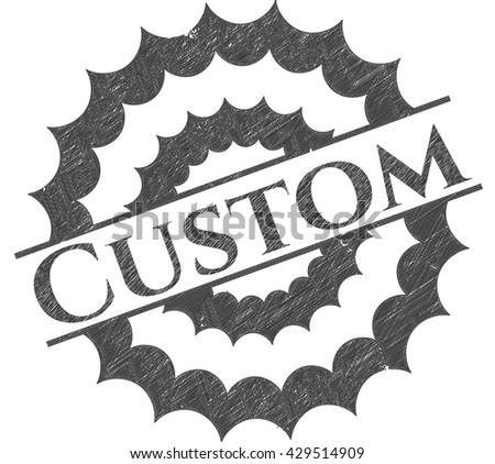 Custom drawn in pencil