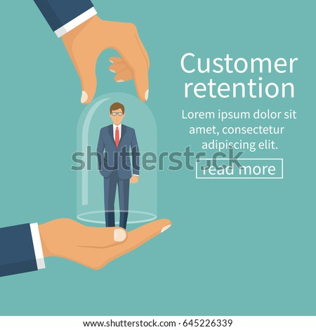 Customer retention concept. Customer Care. Providing save customer loyalty. Vector illustration flat design. Isolated on white background. Businessman holding a client in hand covers a glass bulb.