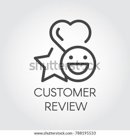 Customer review line icon. Star, heart and positive emotions smile signs. Feedback concept symbols. Evaluation of service, sticker for chat, messenger. Labels of expressions of approval. Vector