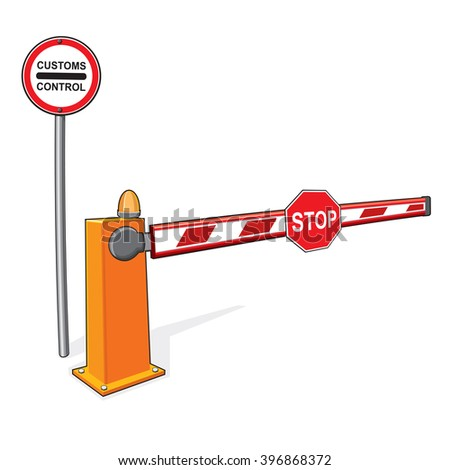 Customs control sign,  stop sign, barrier.