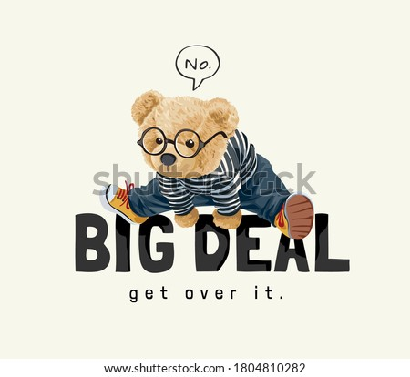 cute bear toy in glasses jumping over big deal slogan