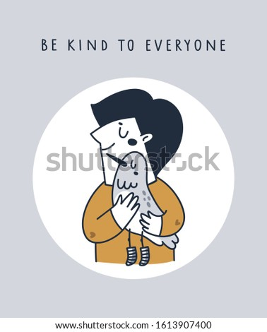 Cute boy hugging bird. Be kind to everyone. Human save animals, earth, nature. Animal lover concept card.