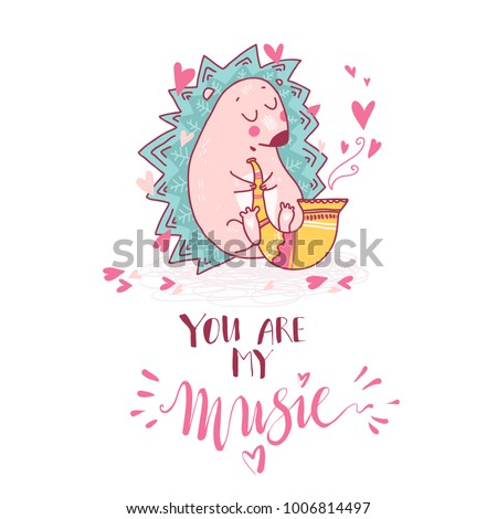 Cute cartoon dreaming hedgehog play saxophone, funny doodle romantic print. hand drawn letterin. You are my music. Vector illustration #1006814497