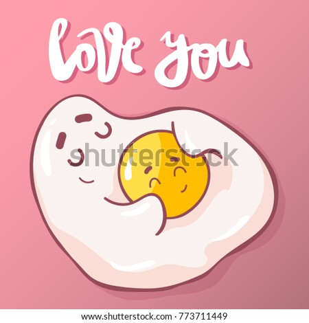 cute cartoon fried eggs with hand drawn lettering quote -love you.Cute unusual hand drawn Valentines Day card. happy couple.breakfast concept.Invitation,card,flyers, stickers, t-shirt or patch design