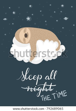 Stock Photo Cute cartoon sloth sleeping on a cloud holding a crayon with handlettered Sleep all night / All the time text. Suitable for t-shirt or poster design.