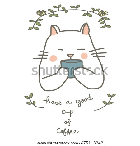 Cute cat character drinking coffee. Cat holding a cup of warm drink with floral frame. Greeting message
