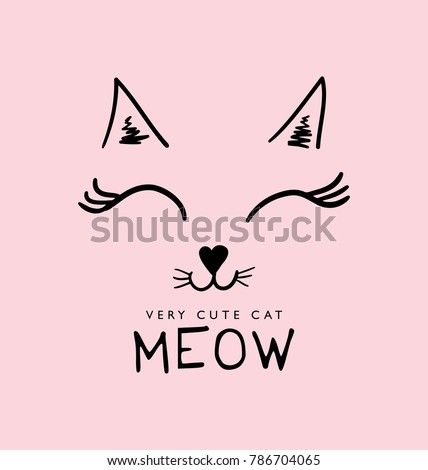 Cute cat face drawing and meow sign / Vector illustration design / Textile graphic t shirt print
