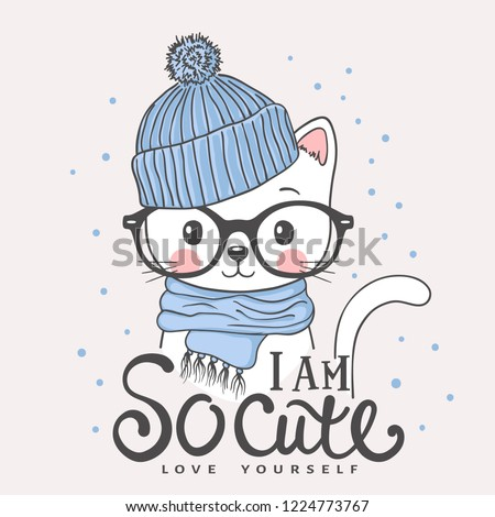 Cute cat face with knitted cap, scarf, glasses. Winter time. I am So Cute slogan. Love Yourself. Vector illustration design for t shirt graphics, fashion prints, slogan tees, posters and other uses