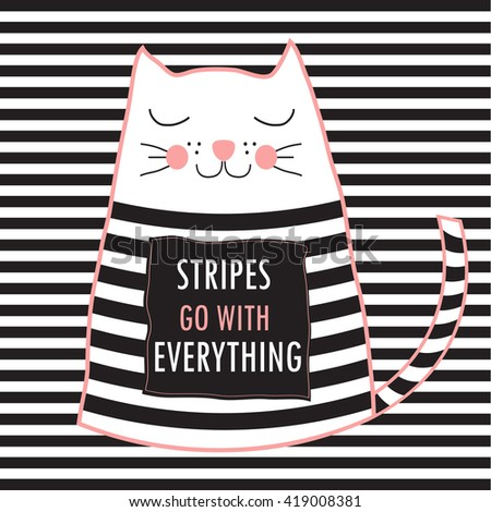 cute cat with quote stripes go