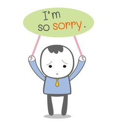 Cute character businessman holding banner with message 'I'm so sorry'. Apology concept. Vector illustration.