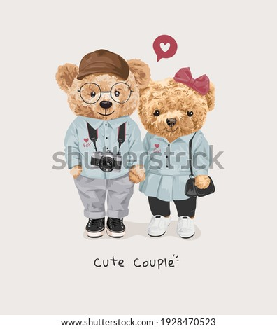 cute couple slogan with bear doll lovers in couple clothe illustration