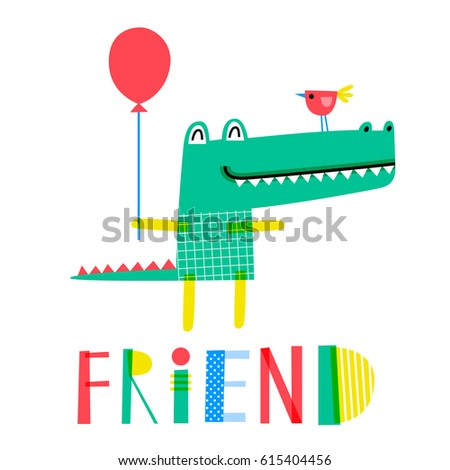 Cute creative card template with green crocodile and little bird: Friend. Hand Drawn card for birthday, party invitations, scrapbook, T-shit print. Vector illustration in bright colors.