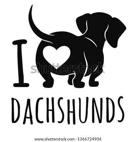 Cute dachshund dog vector illustration isolated on white, 'I love dachshunds' text caption. Simple black silhouette wiener sausage dog, rear view. Funny doxie butt, dog lovers, pets, animal theme. Сток-фото ©
