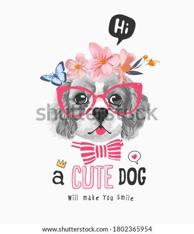 cute dog slogan with b/w dog in floral crown illustration