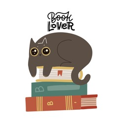 Cute funny cat luing on book stack, with quote - Book lover. Isolated objects on white background. Scandinavian style flat design. Concept for children print. Hand drawn flat vector illustration