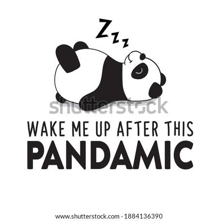 Cute hand drawn sleeping lazy panda.T-shirt graphics.Cartoon characters.Animal print.Vector illustrations for children books or posters.Fashion pattern.Pandemic slogan Сток-фото ©