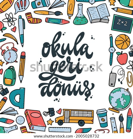 cute hand lettering quote in Turkish 'Okula geri dönüş' - translated: 'Back to school' decorated with frame of doodles for school posters, banners, prints, sales, cards, invitations, etc. EPS 10 Stok fotoğraf ©