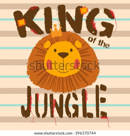 Cute Lion. King of the jungle. Slogan and animal vector illustration. Print design for jersey fabric.