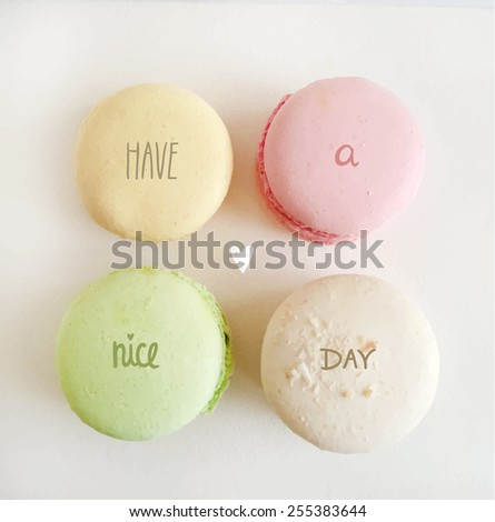cute macaroon have a nice day