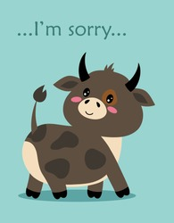 cute ox, bull or cow with lettering I am sorry isolated on blue background, cute card with cartoon character animal, simple vector illustration can use for any design
