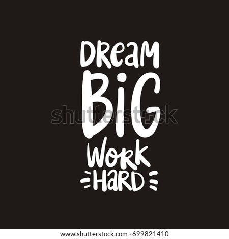 Cute print with lettering. Dream Big #699821410