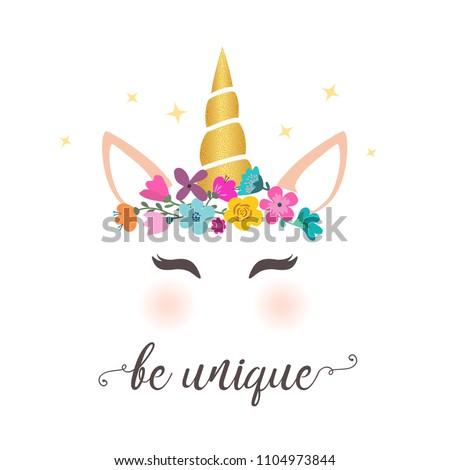 Cute unicorn vector graphic design. Cartoon unicorn head with flower crown illustration and inscription Be unique